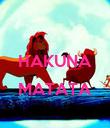 HAKUNA  MATATA  - Personalised Poster large