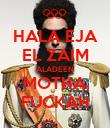 HALA EJA EL ZAIM ALADEEN MOTHA FUCKAH - Personalised Poster large