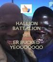 HALLION BATTALION GET ER BUCKED YEOOOOOOO - Personalised Poster large