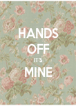 HANDS OFF IT'S MINE  - Personalised Poster large