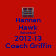 Hannan Hawk Baksetball 2012-13 Coach Griffin - Personalised Poster large