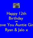 Happy 12th Birthday  Leo Love You Auntie Gina Ryan & Jalo x - Personalised Poster large