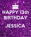 HAPPY 13th BIRTHDAY  JESSICA  - Personalised Large Wall Decal