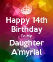 Happy 14th Birthday To My Daughter A'myrial - Personalised Poster large