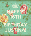 HAPPY  16TH  BIRTHDAY JUSTINA! - Personalised Poster large