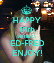 HAPPY 18th BIRTHDAY ED-FRED ENJOY! - Personalised Poster large