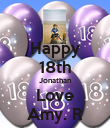 Happy 18th Jonathan Love Amy. R - Personalised Poster large