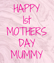 HAPPY 1st MOTHERS DAY MUMMY - Personalised Poster large
