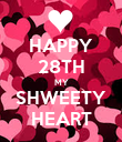 HAPPY 28TH MY SHWEETY HEART - Personalised Poster large