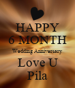 HAPPY 6 MONTH Wedding Anniversary  Love U Pila - Personalised Poster large