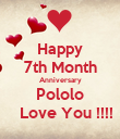Happy 7th Month Anniversary Pololo    Love You !!!! - Personalised Poster large