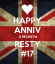 HAPPY ANNIV 3 MONTH RESTY #17 - Personalised Poster large