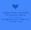 Happy Anniv 4months M Kusuma Adi N Hope This Relationship Longlast and Longlove I Love You - Personalised Poster large