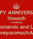 HAPPY ANNIVERSARY 11month Yulita&Adil Keep Romantic and Longlast LoveyusomuchAdil - Personalised Poster large