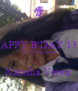 HAPPY B'DAY 13th For My Best Friend  Natasha Veren  - Personalised Poster large