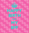 HAPPY BIRTH DAY MY BFF - Personalised Poster large