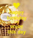 happy birthday and enjoy this day - Personalised Poster large
