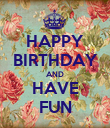 HAPPY BIRTHDAY AND HAVE FUN - Personalised Poster large