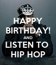 HAPPY BIRTHDAY! AND LISTEN TO  HIP HOP - Personalised Poster large