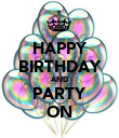 HAPPY BIRTHDAY AND PARTY ON - Personalised Poster large