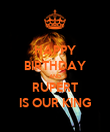 HAPPY BIRTHDAY AND RUPERT IS OUR KING - Personalised Poster large