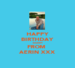 HAPPY BIRTHDAY DADDY FROM  AERIN XXX - Personalised Poster large