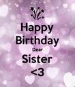 Happy Birthday Dear Sister <3 - Personalised Poster large
