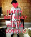 HAPPY  BIRTHDAY dear Zayn GULYA LOVES U - Personalised Poster large