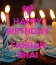 HAPPY BIRTHDAY  FARHAN BHAI - Personalised Poster large