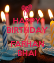 HAPPY BIRTHDAY  FARHAN BHAI - Personalised Poster large