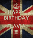HAPPY BIRTHDAY  FLAVIA !!!!!!!!! - Personalised Poster large