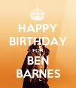 HAPPY BIRTHDAY FOR BEN BARNES - Personalised Poster large