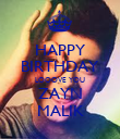 HAPPY BIRTHDAY LOOOVE YOU ZAYN MALIK - Personalised Poster large