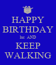 HAPPY BIRTHDAY luc  AND KEEP WALKING - Personalised Poster large