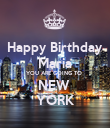 Happy Birthday Maria YOU ARE GOING TO  NEW  YORK - Personalised Poster large