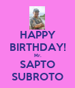 HAPPY BIRTHDAY! Mr. SAPTO SUBROTO - Personalised Poster large