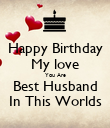 Happy Birthday My love You Are Best Husband In This Worlds - Personalised Poster large