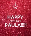 HAPPY BIRTHDAY PAULA!!!!!  - Personalised Poster large