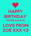 HAPPY BIRTHDAY SOPHIE (starfish!) LOVE FROM ZOE XXX <3 - Personalised Poster large