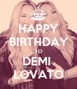 HAPPY BIRTHDAY TO DEMI  LOVATO - Personalised Poster large