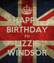 HAPPY BIRTHDAY TO LIZZIE WINDSOR - Personalised Poster large