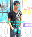 HAPPY BIRTHDAY  TO  ME - Personalised Poster large