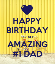 HAPPY BIRTHDAY TO MY AMAZING #1 DAD - Personalised Poster large