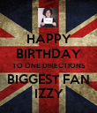 HAPPY BIRTHDAY TO ONE DIRECTIONS BIGGEST FAN IZZY - Personalised Poster large