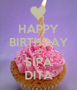 HAPPY BIRTHDAY TO SIPA DITA - Personalised Poster large