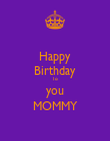 Happy Birthday To you MOMMY - Personalised Poster large