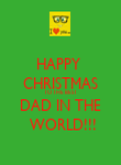 HAPPY  CHRISTMAS TO THE BEST DAD IN THE  WORLD!!! - Personalised Poster large