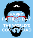 HAPPY FATHER'S DAY TO THE WORLD'S COOLEST DAD - Personalised Large Wall Decal