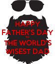 HAPPY FATHER'S DAY TO THE WORLD'S WISEST DAD - Personalised Poster large