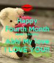 Happy Fourth Month ANNIVERSARY Abhi My love I LOVE YOU!! - Personalised Poster large